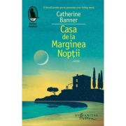 Casa de la Marginea Noptii - Catherine Banner