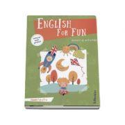English for fun - Jocuri si activitati clasele a I-a si a II-a (Editie ilustrata)
