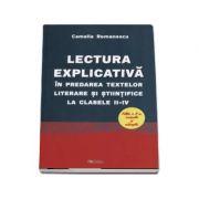 Lectura explicativa in predarea textelor literare si stiintifice la clasele II-IV - Editia a II-a revizuita si adaugita (Camelia Romanescu)