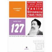 Minunata tacere a unui boier basarabean. Vasile Stroescu (1845-1926)