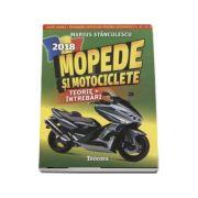 Mopede si Motociclete 2018 - Teorie si Intrebari, explicate pentru categoriile A, A1, A2 si AM (Marius Stanculescu)