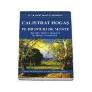 Pe drumuri de munte. Amintiri dintr-o calatorie In Muntii Neamtului - Contine un dosar critic si o fisa biobibliografica (Editia 2018)