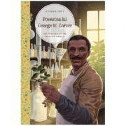 Povestea lui George W. Carver