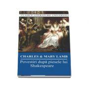 Povestiri dupa piesele lui Shakespeare (Clasici literaturii universale)