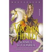 Soimul si Floarea. El se jura sa o cucereasca pe frumoasa Jasmine cu riscul vietii lui... - Virginia Henley