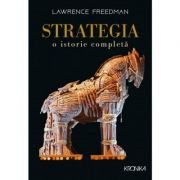 Strategia. O istorie completa (Lawrence Freedman)