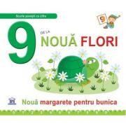 9 De La Noua Flori. Noua margarete pentru bunica - Greta Cencetti