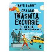 Cea mai trasnita excursie cu clasa - Dave Barry