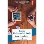 Ceea ce datoram - Golnaz Hashemzadeh Bonde