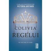 Colivia regelui - Toti vor sfarsi in flacari - Al treilea volum al seriei REGINA ROSIE