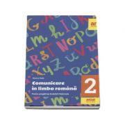 Comunicare in limba romana, clasa a II-a - Pentru pregatirea Evaluarii Nationale - Monica Radu (Avizat M. E. N. 2018)