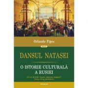 Dansul Natasei. O istorie culturala a Rusiei