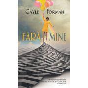 Fara mine - Gayle Forman