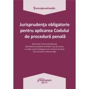 Jurisprudenta obligatorie pentru aplicarea Codului de procedura penala (2018)