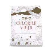 Osho - Culorile vietii. Carte de colorat pentru meditatie si transformare personala