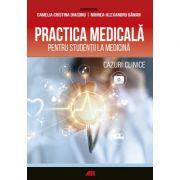 Practica medicala pentru studentii la medicina. Cazuri clinice
