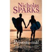 Priveste-ma - Nicholas Sparks