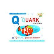 Q de la Quark, Pestisorul - Quark, pictorul inventiv