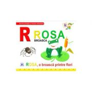 R de la Rosa, Broasca - Rosa, o broasca printre flori