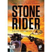 Stone Rider. Cursa pentru speranta. Pentru dragoste. Pentru razbunare - David Hofmeyer