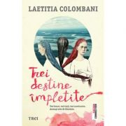 Trei destine impletite - Laetitia Colombani