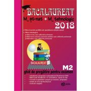 Bacalaureat Matematica 2018 - M_Stiintele_Naturii, M_Tehnologic. Ghid de pregatire pentru examen M2