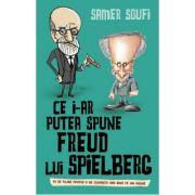 Ce i-ar putea spune Freud Lui Spielberg - Somer Soufi