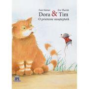 Dora si Tim. O prietenie neasteptata (Toni Steiner, Eve Tharlet)