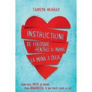 Instructiuni de folosire pentru o inima la mana a doua. Cand firul vietii se desira, doar dragostea te mai poate coase la loc