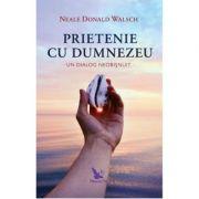 Prietenie cu Dumnezeu. Un dialog neobisnuit (Editie revizuita) - Neale Donald Walsch