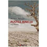 Pustiul binelui - Horia V. Patrascu