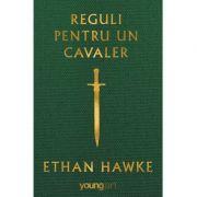Reguli pentru un cavaler - Ethan Hawke