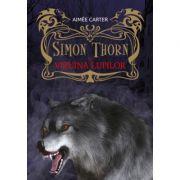 Simon Thorn si vizuina lupilor - Aimee Carter