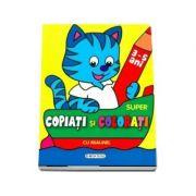 Super copiati si colorati cu Miaunel - 3-5 ani