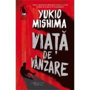 Viata de vanzare - Yukio Mishima