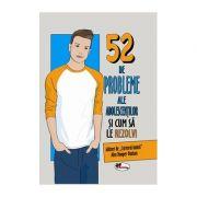 52 de probleme ale adolescentilor (BAIETI)