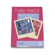 Limba franceza, caiet de lucru pentru clasa a IX-a L2 - Claudia Dobre (Editia a 3-a, revizuita 2017)