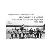 Aeronautica romana in Razboiul de Intregire natională 1916-1919