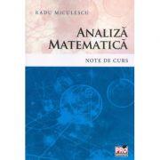 Analiza matematica. Note de curs - Radu Miculescu