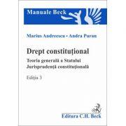 Drept constitutional. Teoria generala a Statului. Jurisprudenta constitutionala. Editia 3 - Andra Puran