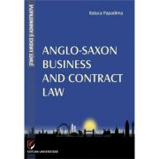 Anglo-Saxon Business and Contract Law - Raluca Papadima