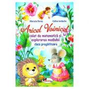 Aricel Voinicel - Caiet de matematica si explorarea mediului pentru clasa pregatitoare (Marcela Penes)