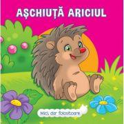 Aschiuta Ariciul - Mici, dar folositoare