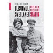 Blestemul Svetlanei - Povestea fiicei lui Stalin