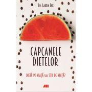 Capcanele dietelor. Dieta pe viata sau stil de viata?
