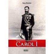 Un Hohenzollern in Romania - Carol I