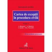 Cartea de exceptii in procedura civila. Editia 2 - Instrumente juridice (Contine 35 de incidente procesuale)