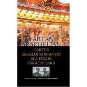 Cartea regelui romantic si a fiilor fara de tara