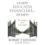 Ce este educatia financiara... de fapt? - De ce bogatii devin si mai bogati? (Robert T. Kiyosaki)