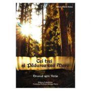 Cei trei si Padurea cea Mare. Drumul spre Vozia, volumul 1